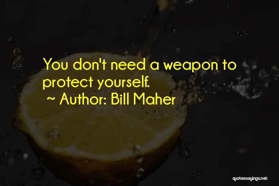 Gun Violence Quotes By Bill Maher