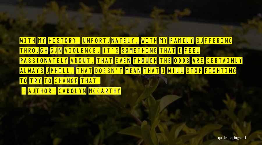 Gun Violence Quotes By Carolyn McCarthy