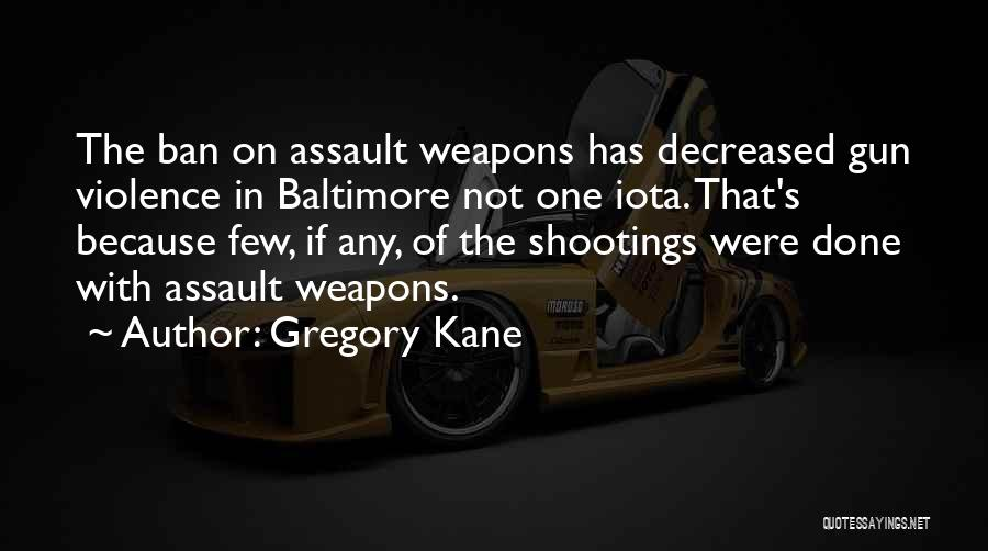 Gun Violence Quotes By Gregory Kane