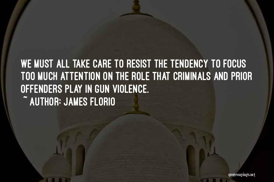 Gun Violence Quotes By James Florio