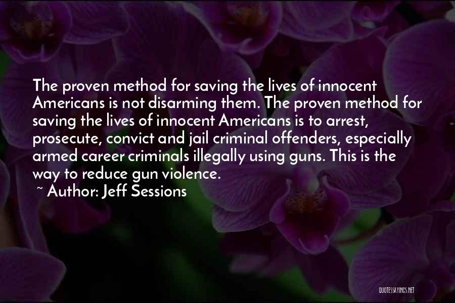 Gun Violence Quotes By Jeff Sessions