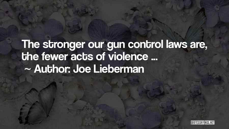 Gun Violence Quotes By Joe Lieberman