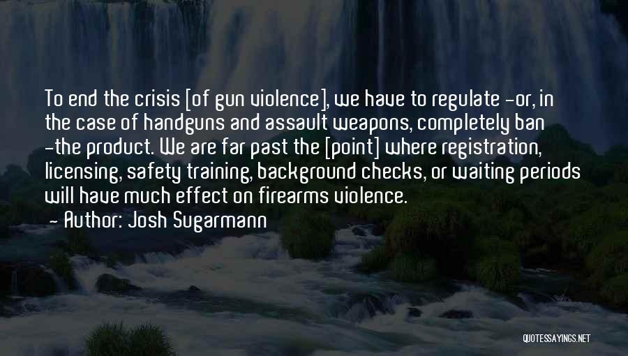 Gun Violence Quotes By Josh Sugarmann