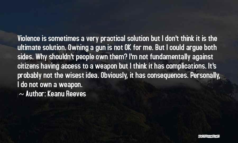 Gun Violence Quotes By Keanu Reeves