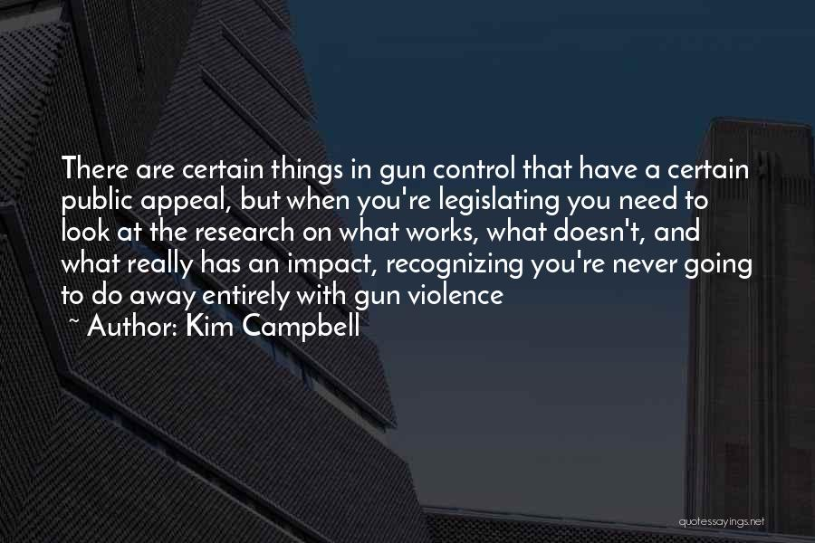Gun Violence Quotes By Kim Campbell