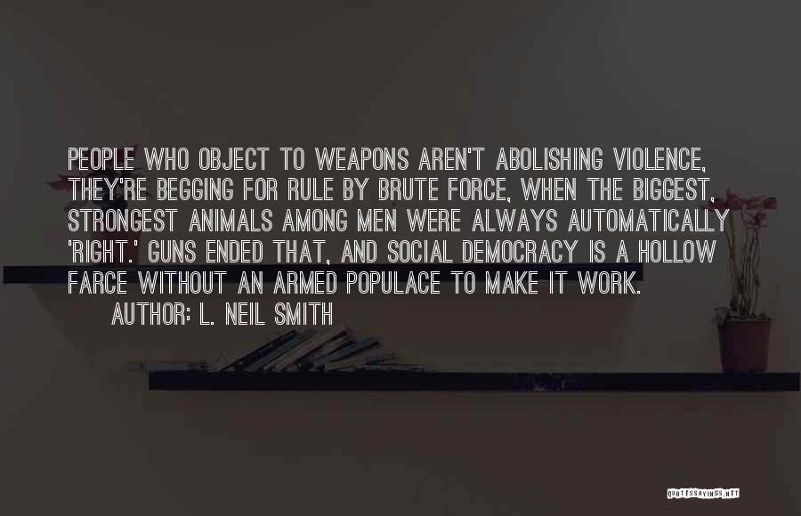 Gun Violence Quotes By L. Neil Smith