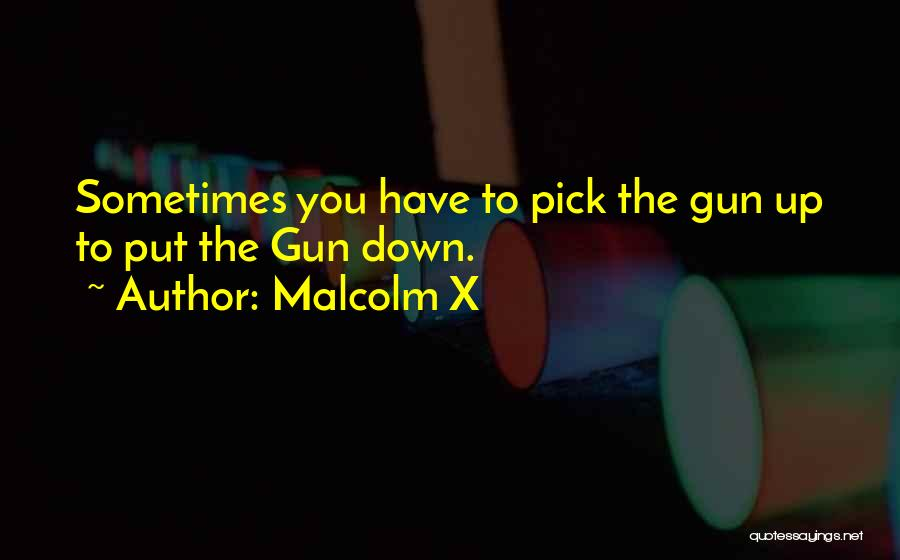Gun Violence Quotes By Malcolm X