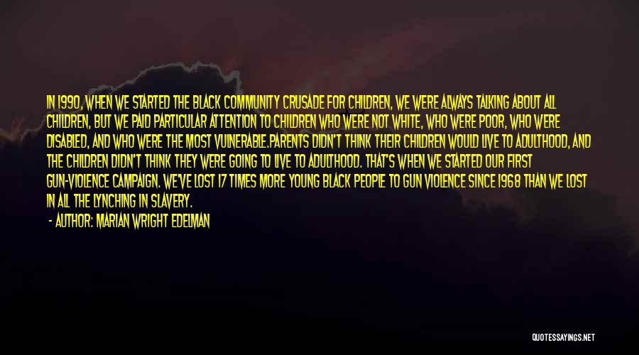 Gun Violence Quotes By Marian Wright Edelman