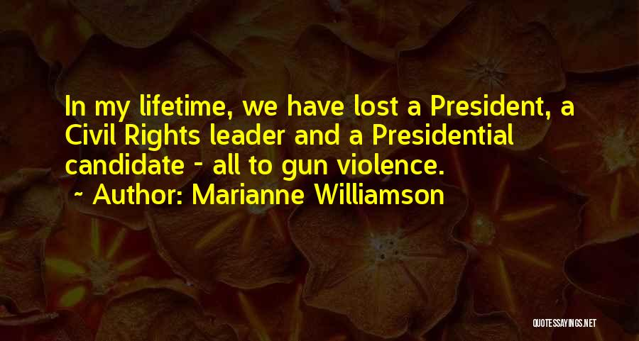 Gun Violence Quotes By Marianne Williamson