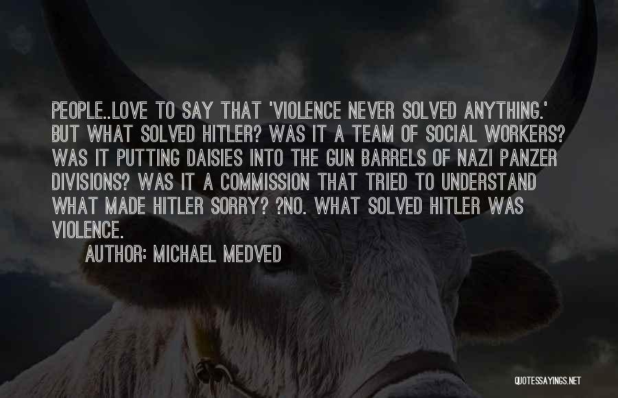 Gun Violence Quotes By Michael Medved