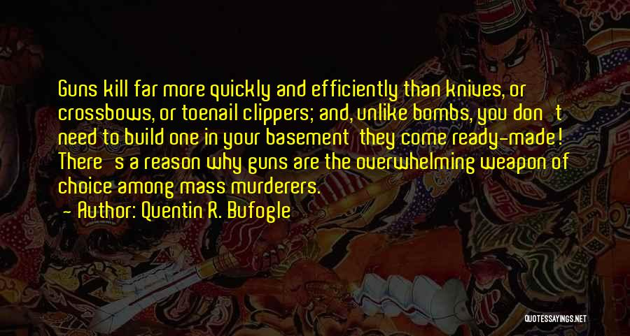 Gun Violence Quotes By Quentin R. Bufogle