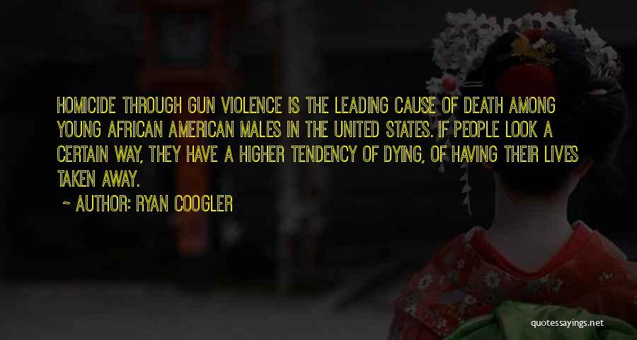 Gun Violence Quotes By Ryan Coogler