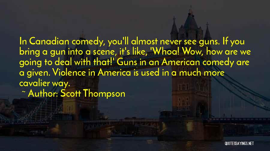 Gun Violence Quotes By Scott Thompson