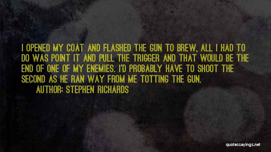 Gun Violence Quotes By Stephen Richards