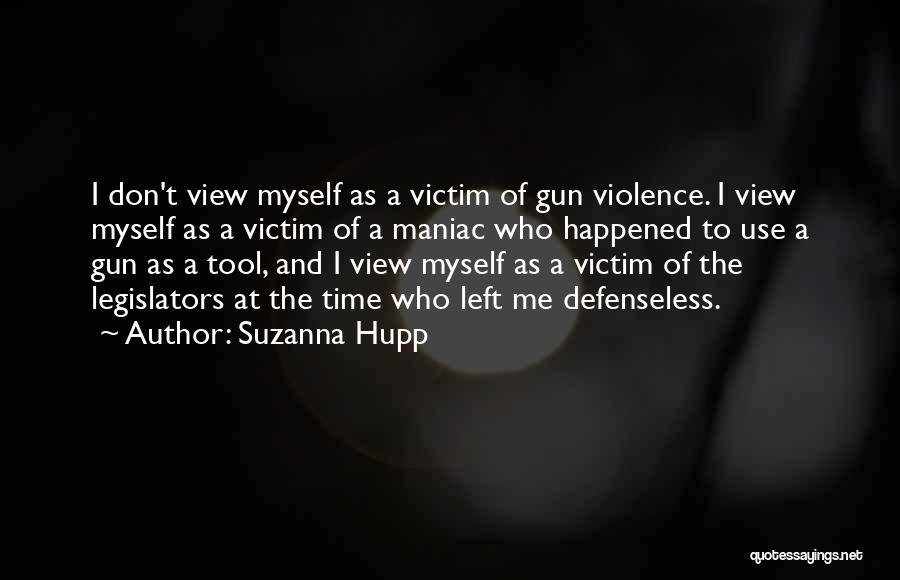 Gun Violence Quotes By Suzanna Hupp