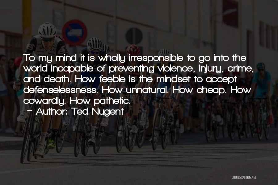 Gun Violence Quotes By Ted Nugent
