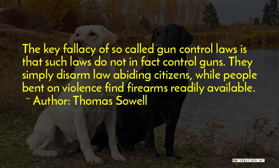 Gun Violence Quotes By Thomas Sowell