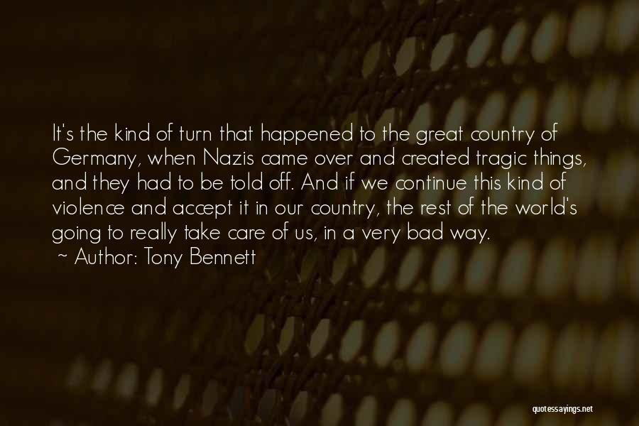 Gun Violence Quotes By Tony Bennett