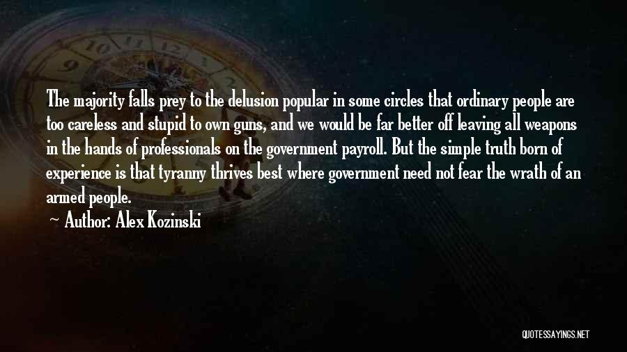 Guns And Government Quotes By Alex Kozinski