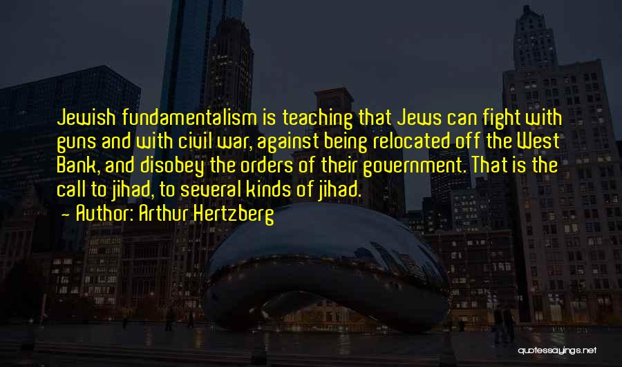 Guns And Government Quotes By Arthur Hertzberg