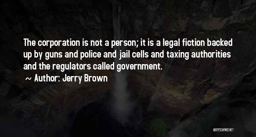 Guns And Government Quotes By Jerry Brown