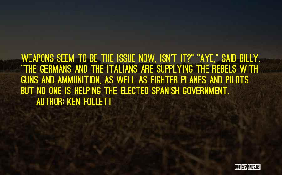 Guns And Government Quotes By Ken Follett