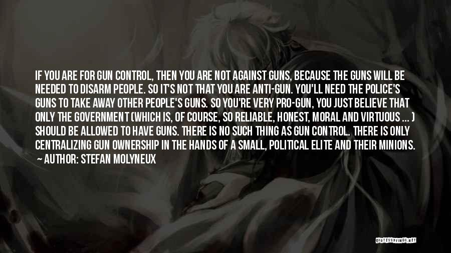 Guns And Government Quotes By Stefan Molyneux