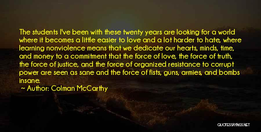 Guns And Power Quotes By Colman McCarthy
