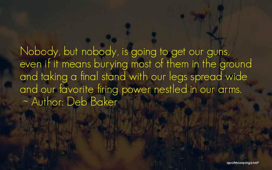 Guns And Power Quotes By Deb Baker