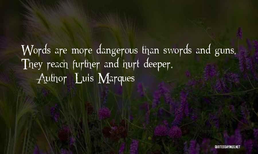 Guns And Power Quotes By Luis Marques