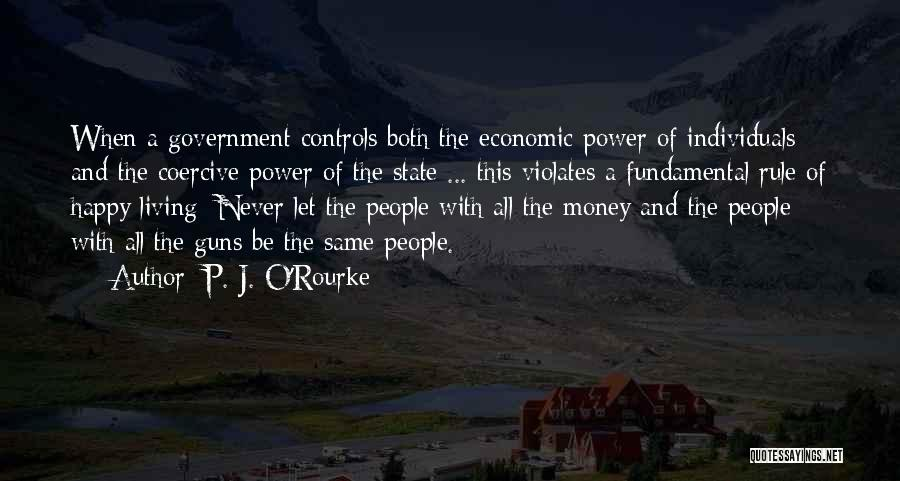 Guns And Power Quotes By P. J. O'Rourke