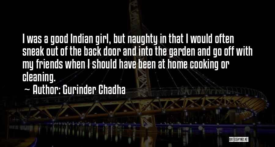 Gurinder Chadha Quotes 391868