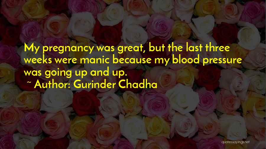 Gurinder Chadha Quotes 894181