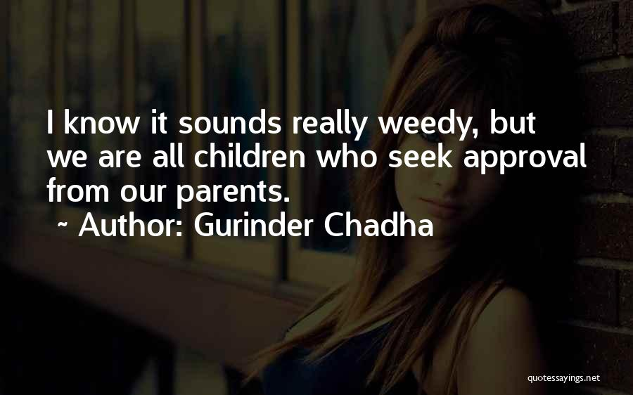Gurinder Chadha Quotes 940602