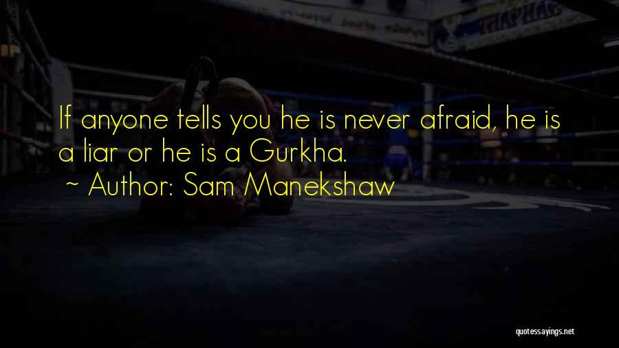 Gurkha Quotes By Sam Manekshaw