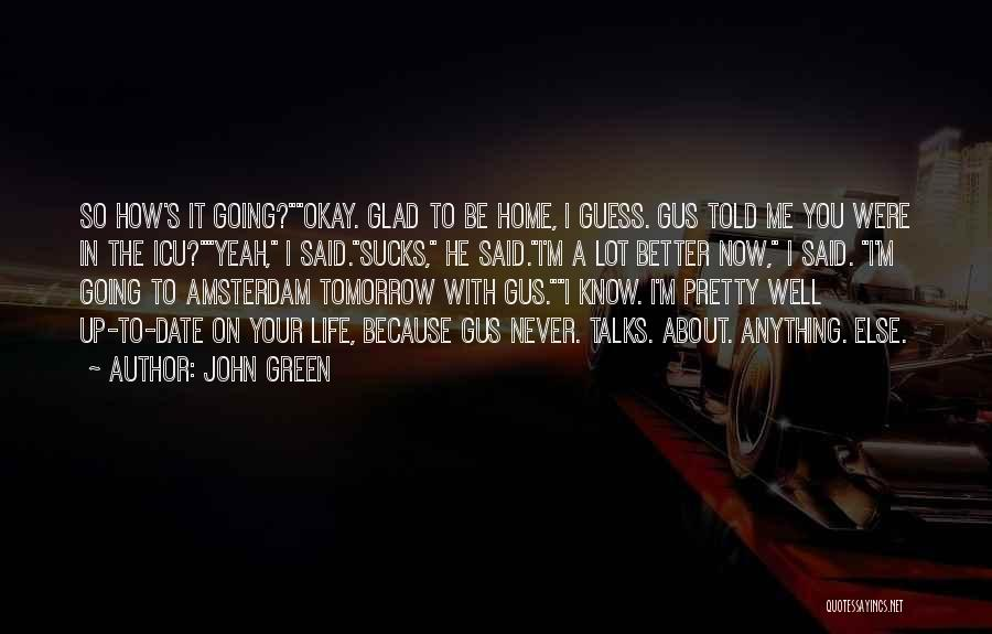 Gus Gus Quotes By John Green