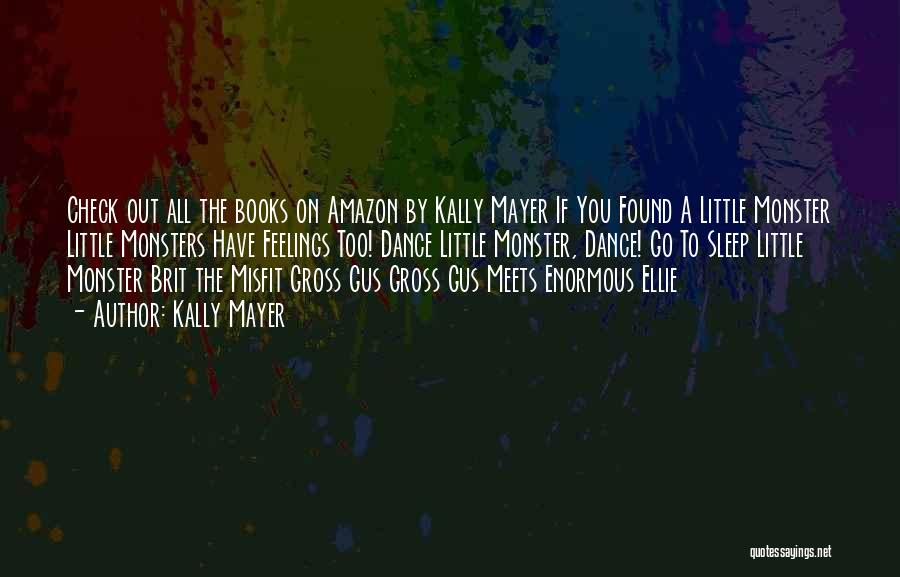 Gus Gus Quotes By Kally Mayer