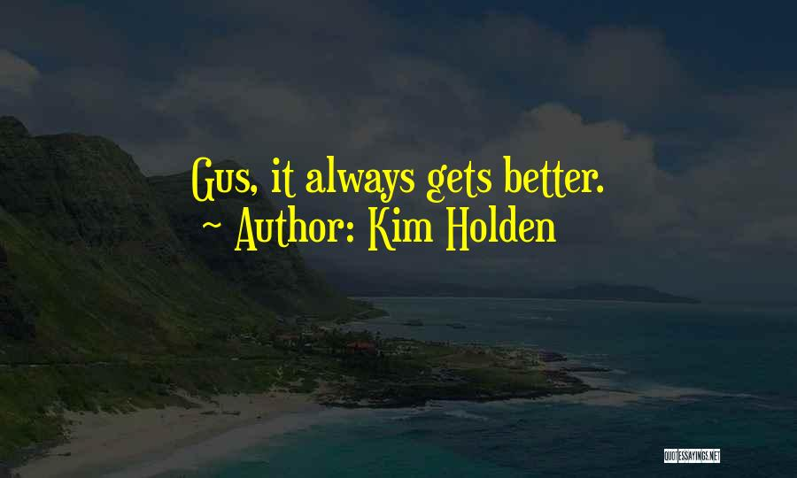 Gus Gus Quotes By Kim Holden