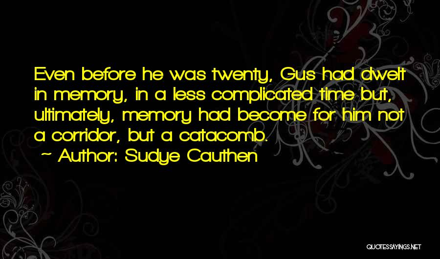 Gus Gus Quotes By Sudye Cauthen