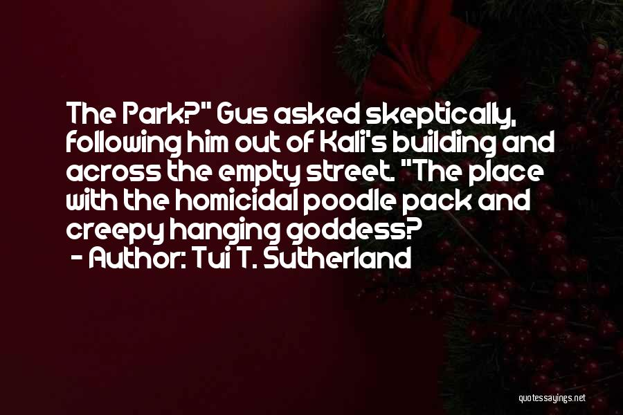 Gus Gus Quotes By Tui T. Sutherland
