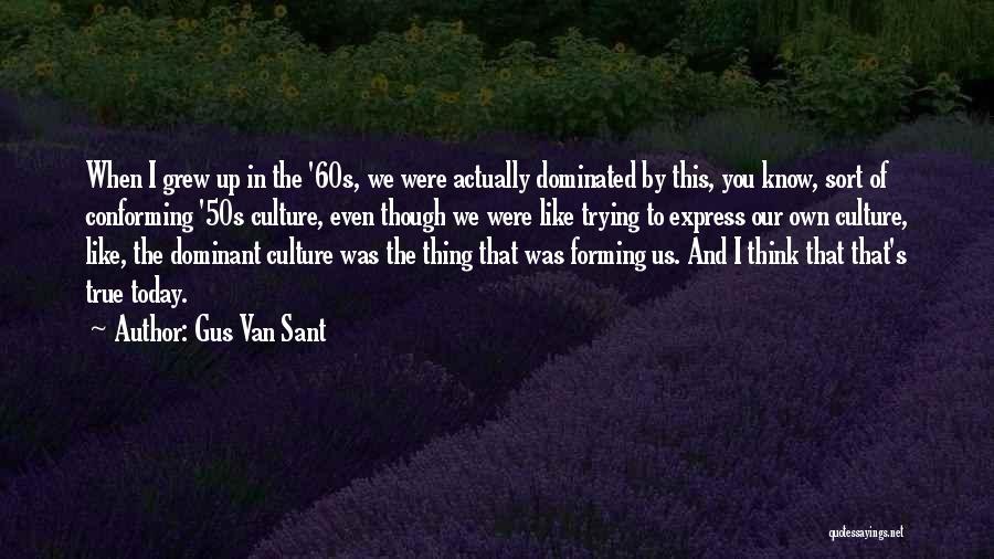 Gus Van Sant Quotes 1019819