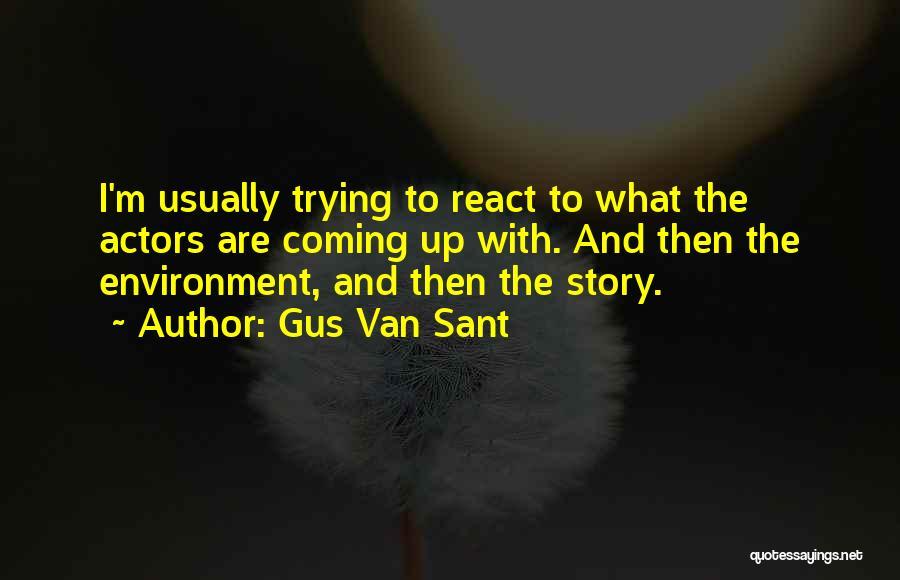 Gus Van Sant Quotes 106158