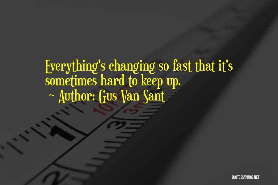 Gus Van Sant Quotes 1672402