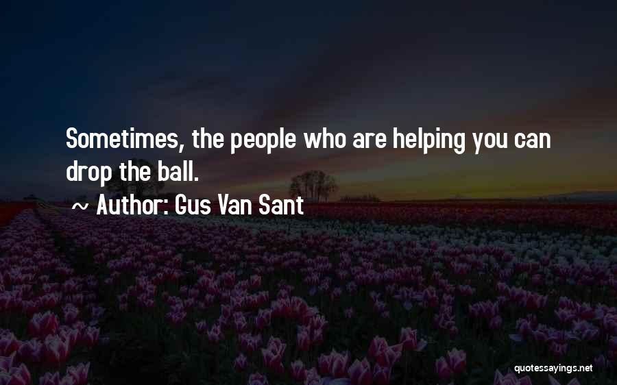 Gus Van Sant Quotes 1927399