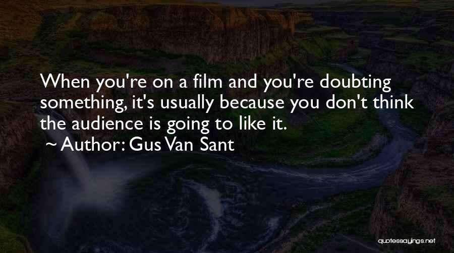 Gus Van Sant Quotes 208245
