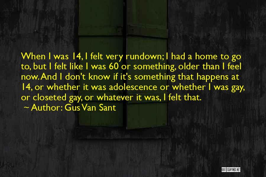 Gus Van Sant Quotes 2202610