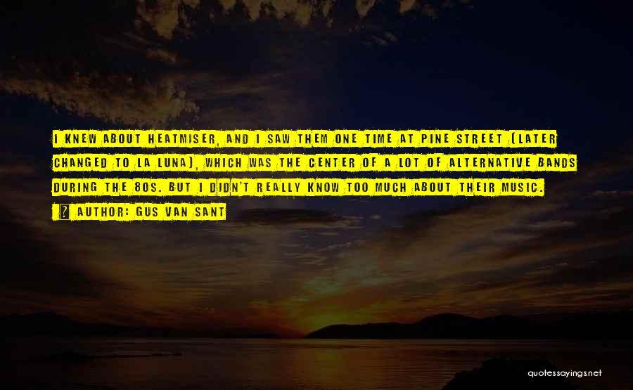 Gus Van Sant Quotes 314046