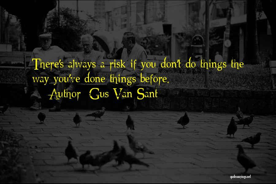 Gus Van Sant Quotes 455930