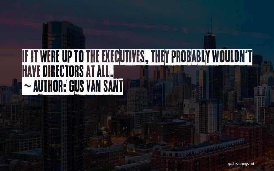 Gus Van Sant Quotes 594289