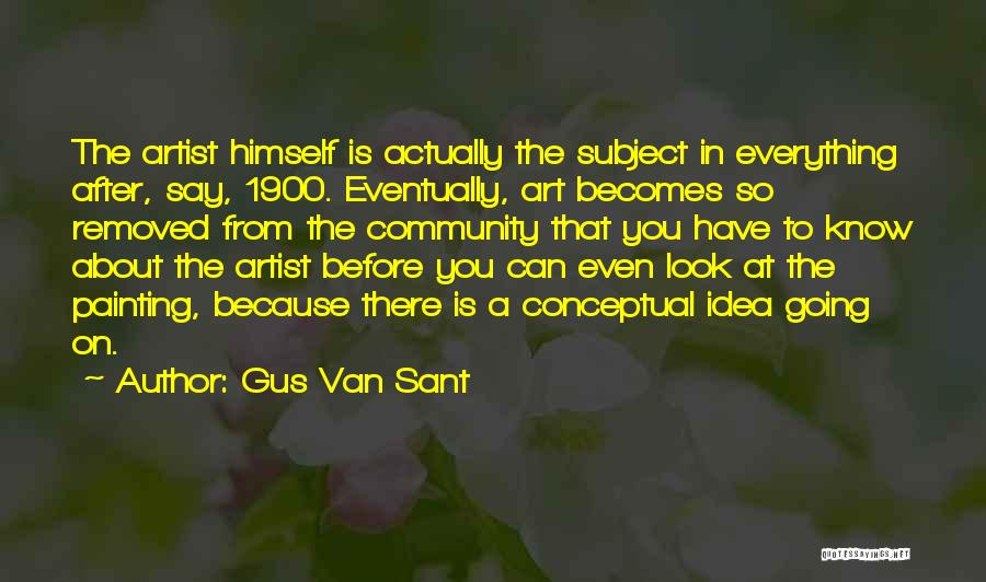 Gus Van Sant Quotes 673906